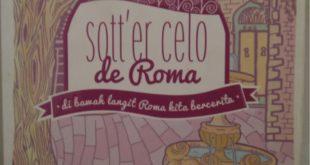Sott'er Celo de Roma: Dibawah Langit Roma Kita Bercerita