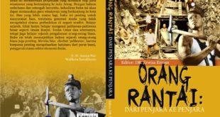 Orang Rantai, Mengenal dan Mengenang Sejarah