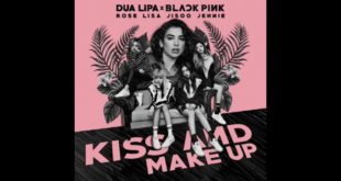 Kiss And Make Up:  Hasil Duet Dua Lipa dengan BLACKPINK